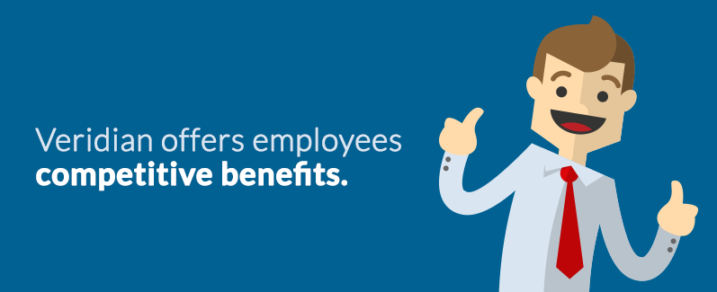 Veridian employees enjoy a competitive benefits package.