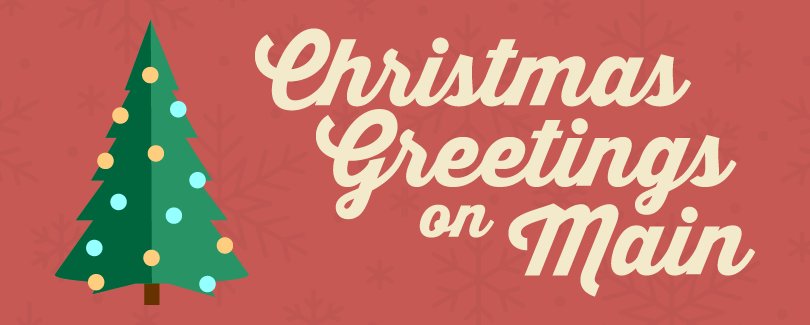 Christmas Greetings on Main – Cedar Valley Events - Veridian