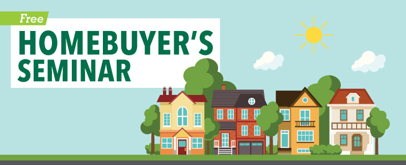 Reserve your seat for the Homebuyer's Seminar