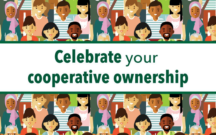 Celebrate your cooperative ownership.